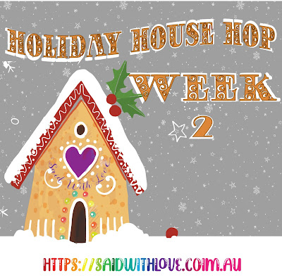 Holiday House Hop - Said With Love