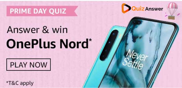 Amazon Prime Day OnePlus Nord Quiz Answers