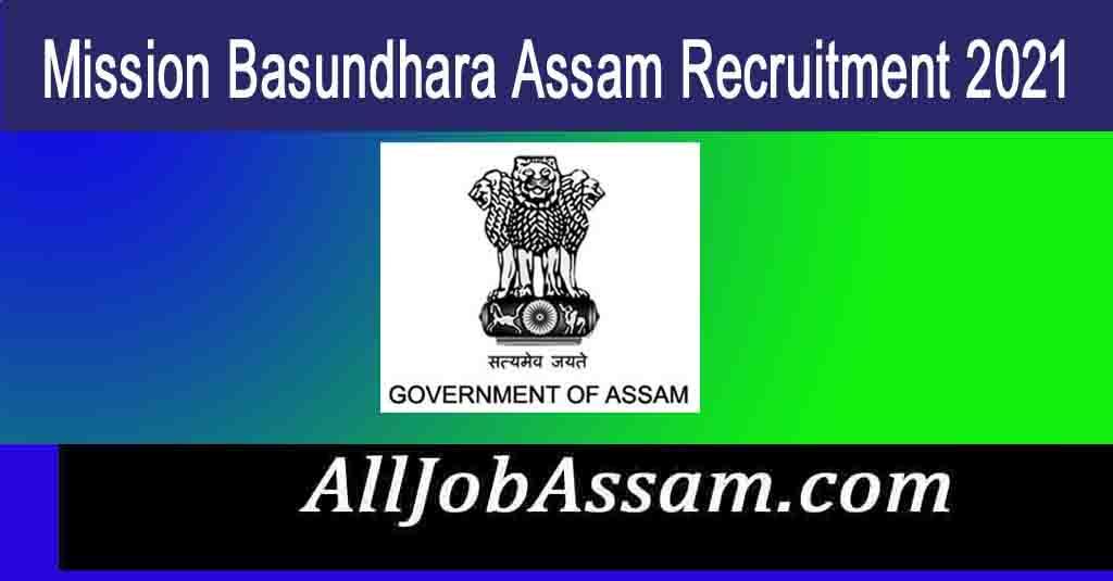 Mission Basundhara Assam Recruitment 2021