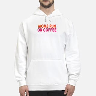 Moms Run On Coffee Shirt 6