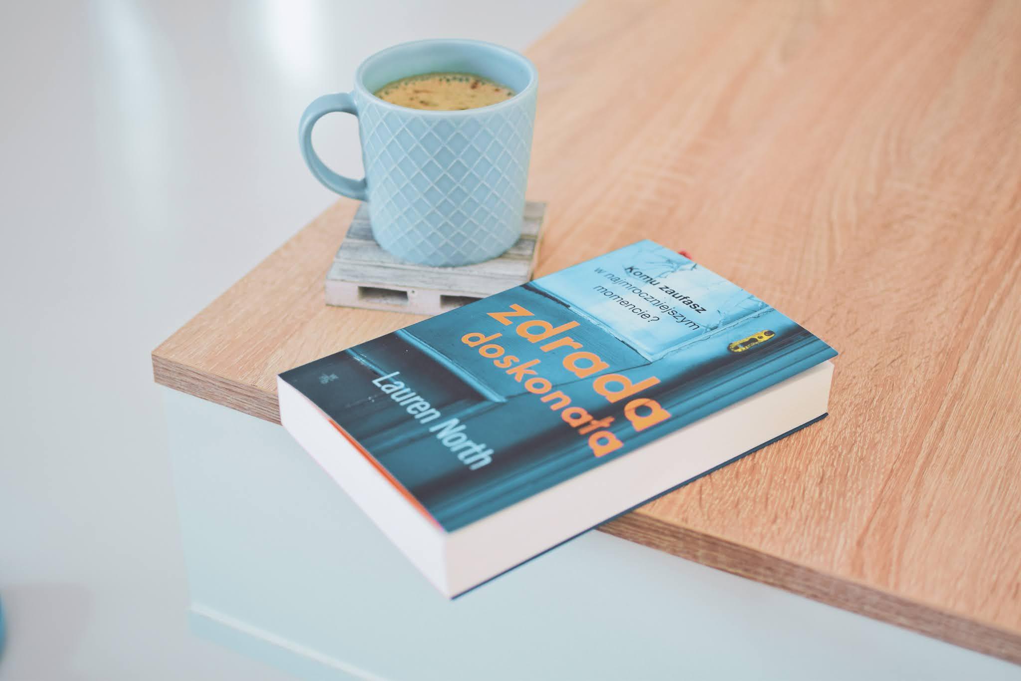 WydawnictwoWab,thrillerpsychologiczny,ZdradaDoskonała,zdrada,LaurenNorth,recenzja,opowiadanie,thriller,zaufanie,