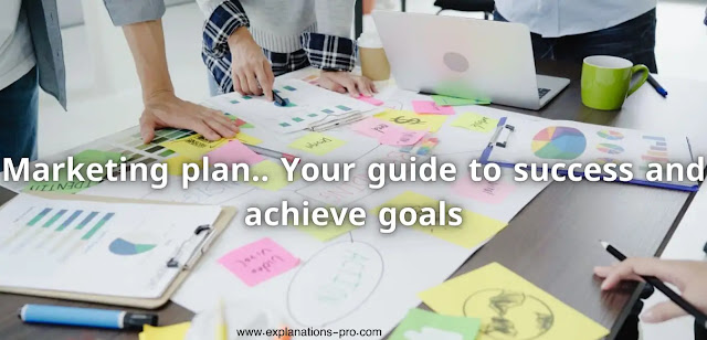 Marketing plan.. Your guide to success and achieve goals