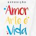 """[News] Exposição """"Amor Arte é Vida"""" abre no Città America para apresentar o Projeto Arte Vida Arte"""
