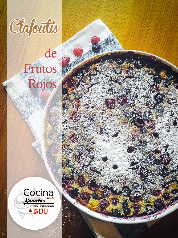 Cocina para novatos en tiempos de crisis clafoutis frutos rojos - Cocina para novatos ...