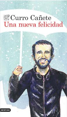 LIBRO - Una nueva felicidad : Curro Cañete (Destino - 11 octubre 2016) AUTOAYUDA - FICCION - BIENESTAR Edición papel & digital ebook kindle Comprar en Amazon España