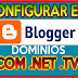 como configurar blogger en dominio .com .Net .club .tv