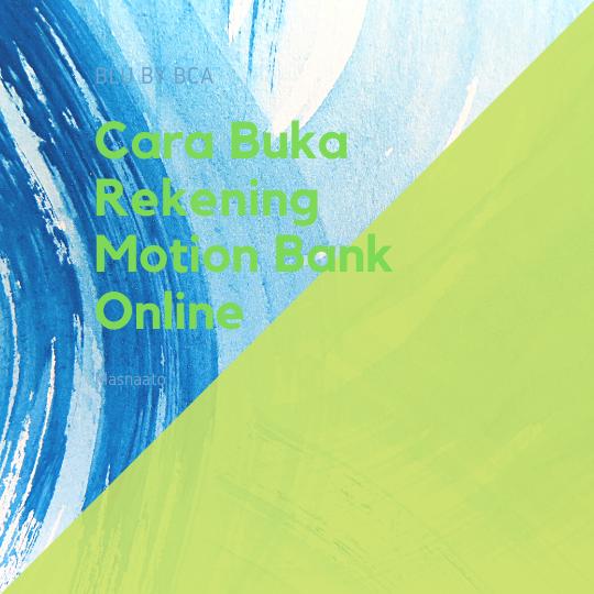 Cara Buka Rekening Motion Bank Online