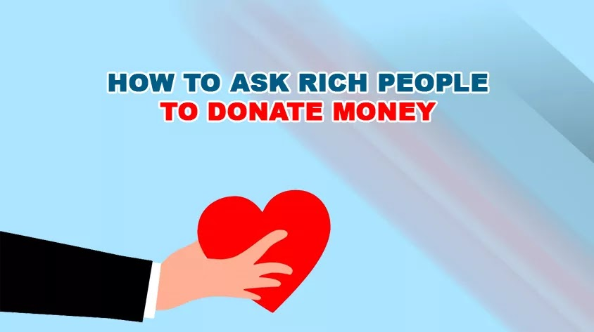 How to Ask Rich People to Donate Money