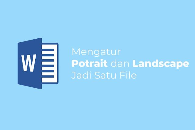 Membuat Kertas Landscape dan Portrait Dalam Satu File