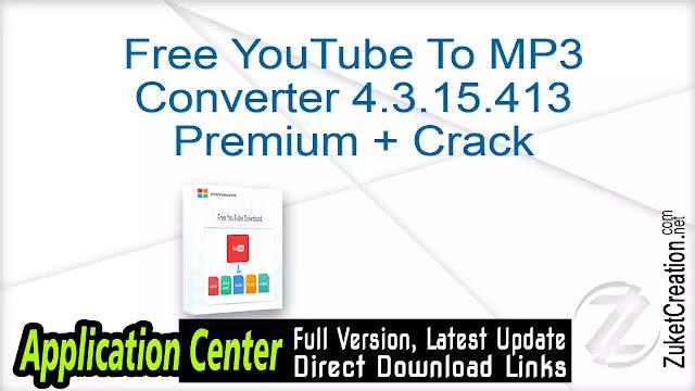 Free YouTube To MP3 Converter 4.3.15.413 Premium + Crack