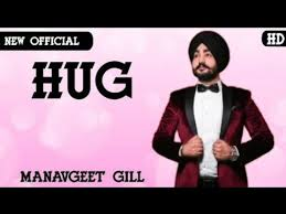 Hug - Manavgeet Gill Song Lyrics Mp3 Audio & Video Download