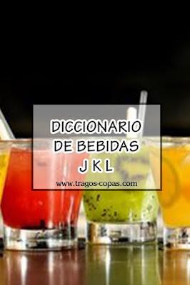 Diccionario de Bebidas (Letras J K L)