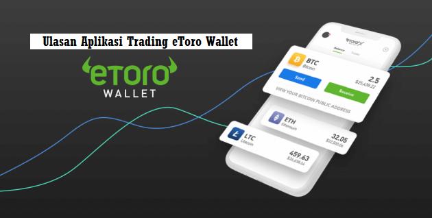 Ulasan Aplikasi Trading eToro Wallet : Cara Kerja, Fitur Utama, dan Mata Uang yang Didukung