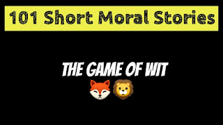 The Game Of Wit - Short Moral Stories