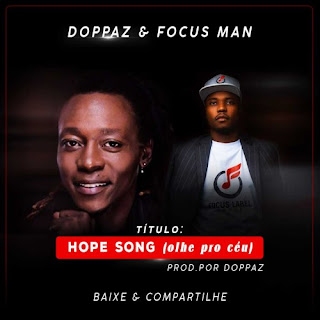 BAIXAR MP3 || Doppaz-feat-Focus-Man-Hope-Song-Olhe-Pro-Ceu || 2020