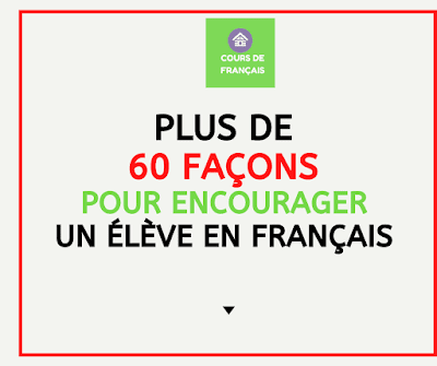 Plus de 60 Façons pour encourager un élève en français