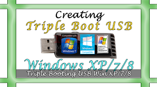 Create Triple Bootable USB with Windows XP/7/8 for Installation