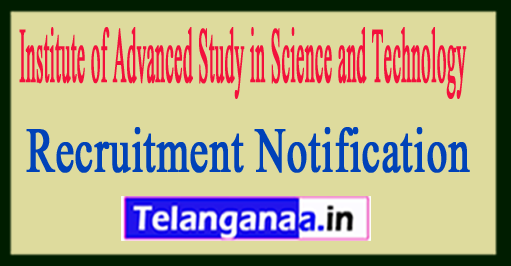 Institute of Advanced Study in Science and Technology IASST Recruitment Notification