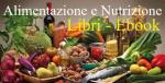 Libr e ebook dedicati agli alimenti e al benessere fisico alimentare
