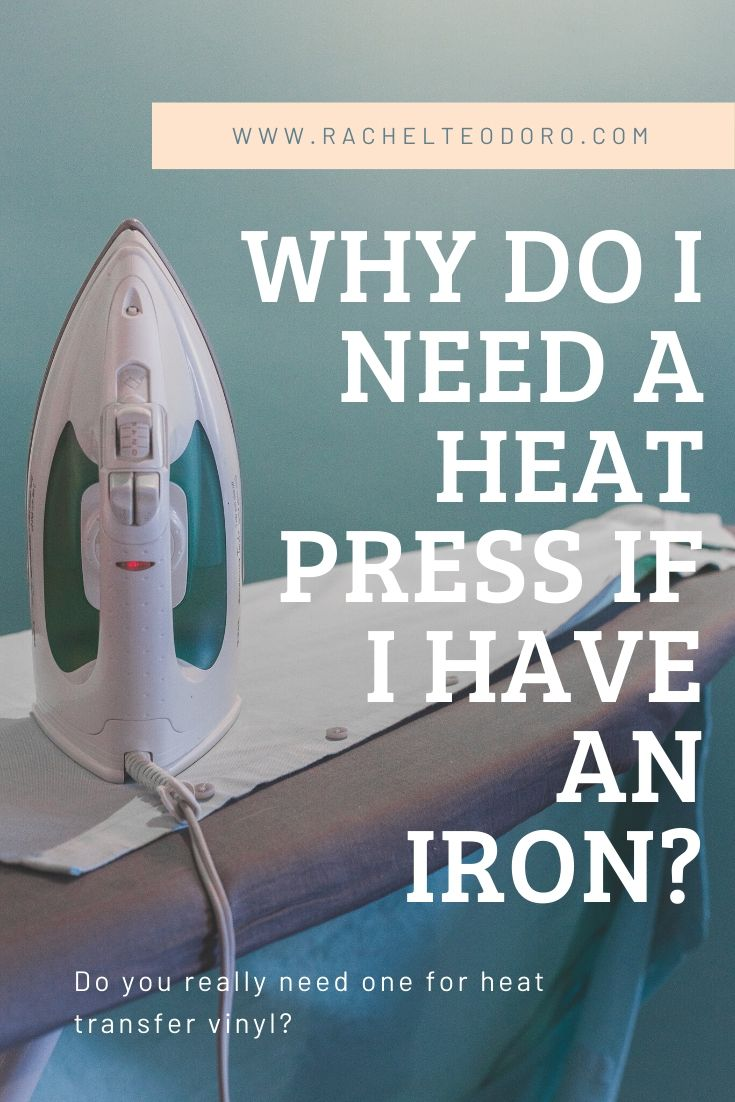 do I need a heat press when I have an iron