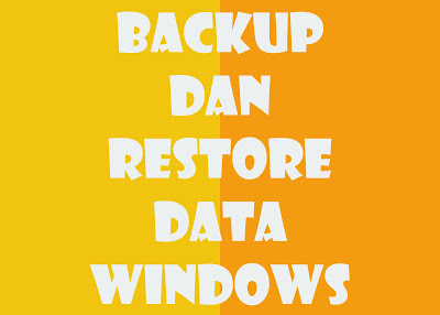 Cara backup dan restore data windows
