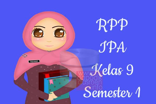 RPP IPA Kelas 9 SMP MTs Semester 1 Revisi Terbaru 2019-2020