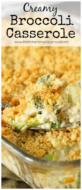 Creamy Broccoli Casserole ~ A family-favorite. With its cheesy broccoli goodness & buttered cracker topping, what's not to love?  A perfect side for Thanksgiving, Christmas, or any day!  #broccoli #broccolicasserole #casserole  #thekitchenismyplayground www.thekitchenismyplayground.com