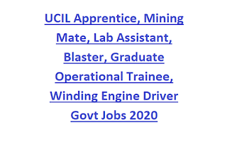 UCIL Apprentice, Mining Mate, Lab Assistant, Blaster, Graduate Operational Trainee, Winding Engine Driver Govt Jobs 2020