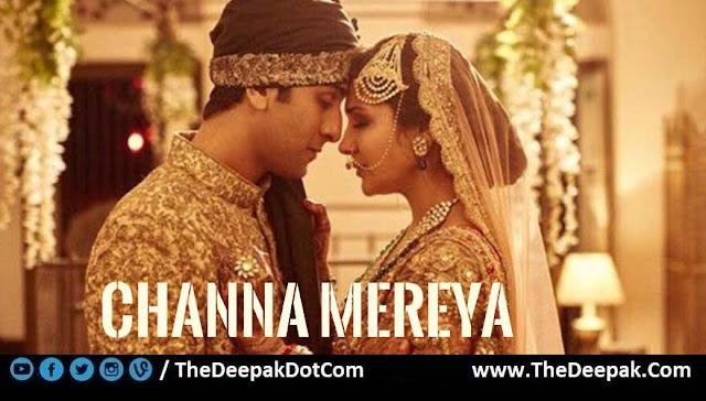 Channa Mereya CHORDS Arijit Singh - Ae Dil Hai Mushkil ~ Ranbir Kapoor, Anushka Sharma