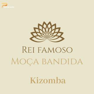 Rei Famoso-Moça Bandida ( 2020 ) [DOWNLOAD]