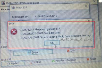 Input SSP Pbk Error ETAX-60011 : Gagal Menyimpan SSP, SSP Tidak Valid