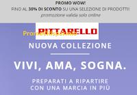 Logo Pittarello '' Promo WOW'' : fino al 30% di sconto ( uomo, donna, bambini)