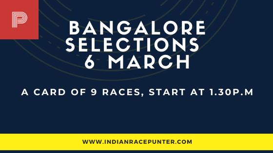 Bangalore Race Selections 6 March