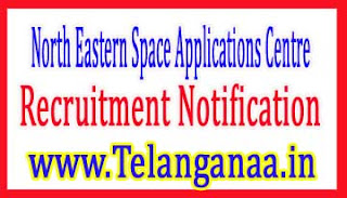North Eastern Space Applications CentreNESAC Recruitment Notification 2017