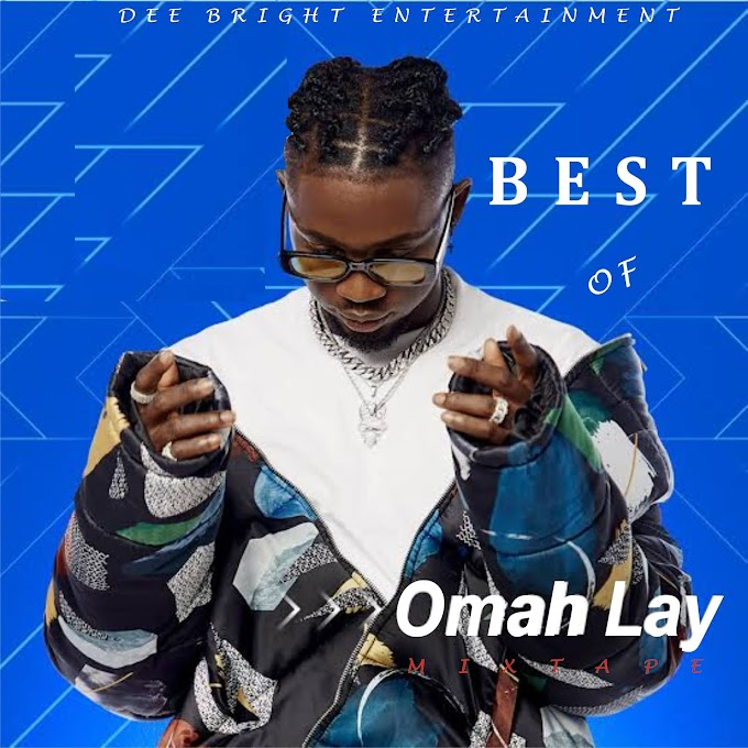 [MIXTAPE] Best Of Omah Lay - Dj Bright