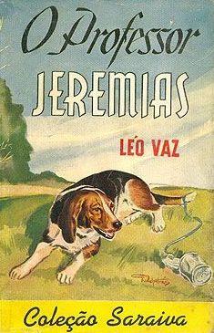 O professor Jeremias Léo Vaz Editora Saraiva Coleção Saraiva Agosto de 1948 Capa de Guilherme Walpeteris Literatura Brasileira Capa Livro