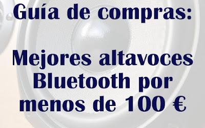 Mejores altavoces Bluetooth baratos