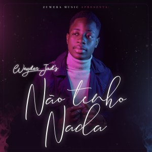DOWNLOAD MP3: Weyder Jad's - Nä Tenho Nada - ZuweraMusic