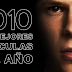 Top 2010: Las Mejores Películas del Año (Estrenadas en México)