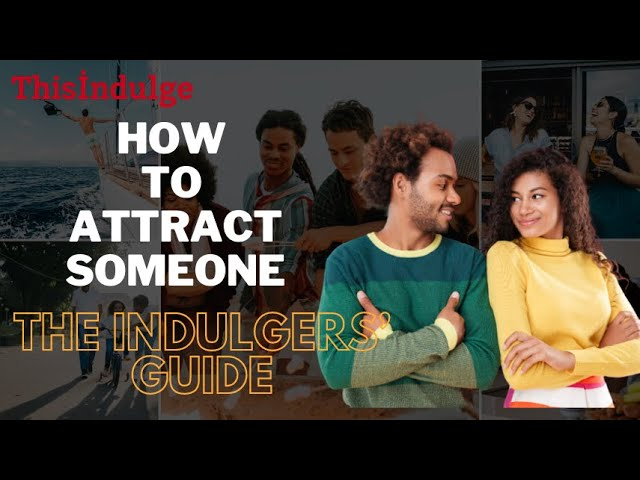 How to attract someone and make your first impression a good one