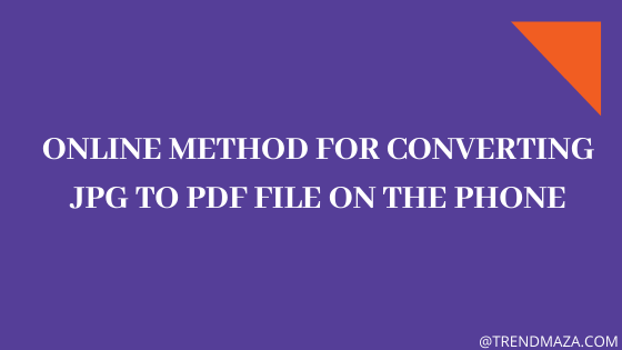 Online method for converting JPG to PDF file on the phone