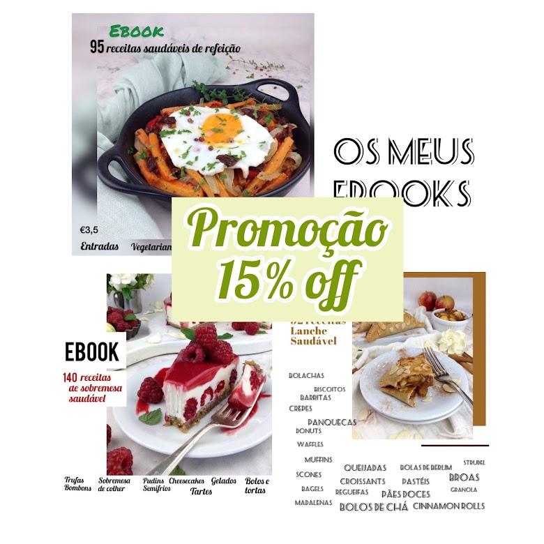 E-book 95 receitas de refeição saudáveis (3€)      e       E-book 140 receitas de Sobremesa saudável (4€)  e E-book 92 receitas Lanche Saudável (2,5€)