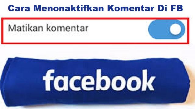 Cara Menonaktifkan Komentar di FB