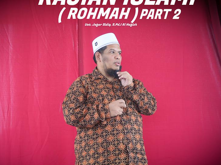 Kajian Islami - Tentang Rohmah Part 2 oleh Ust Jafar Sidiq ( pembina GRQ )
