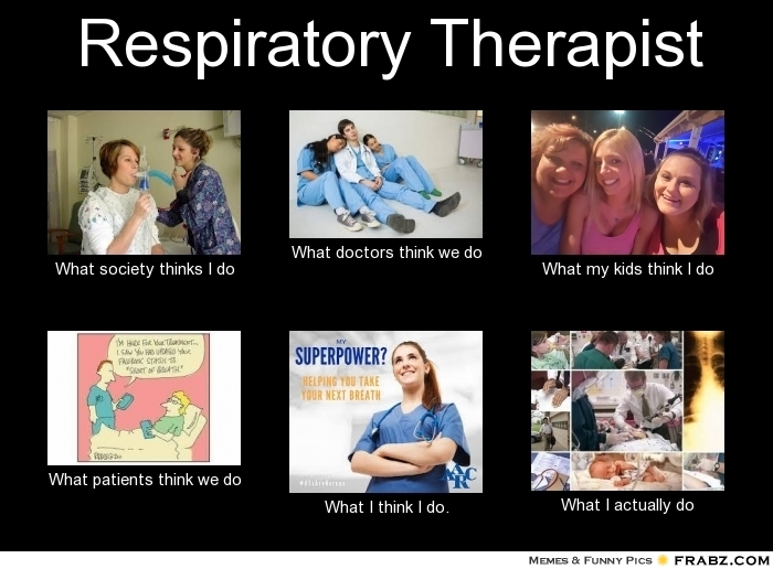 frabz Respiratory Therapist What society thinks I do What doctors thin 40a156 jacurrent's blog what i think i do