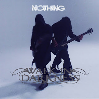 "Το single των Walk in Darkness ""Nothing"""
