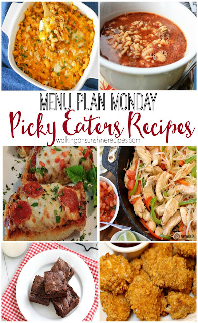 Recipes and meals for picky eaters is this week's Menu Plan Monday from Walking on Sunshine Recipes.