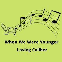 When We Were Younger Lyrics