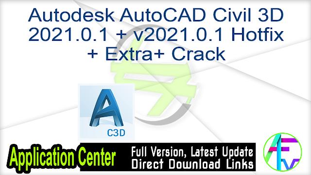 Autodesk AutoCAD Civil 3D 2021.0.1 + v2021.0.1 Hotfix + Extra + Crack