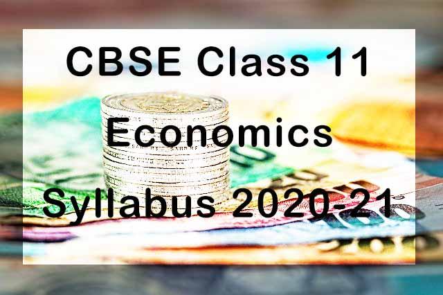 CBSE Class 11 Economics Syllabus 2020-21
